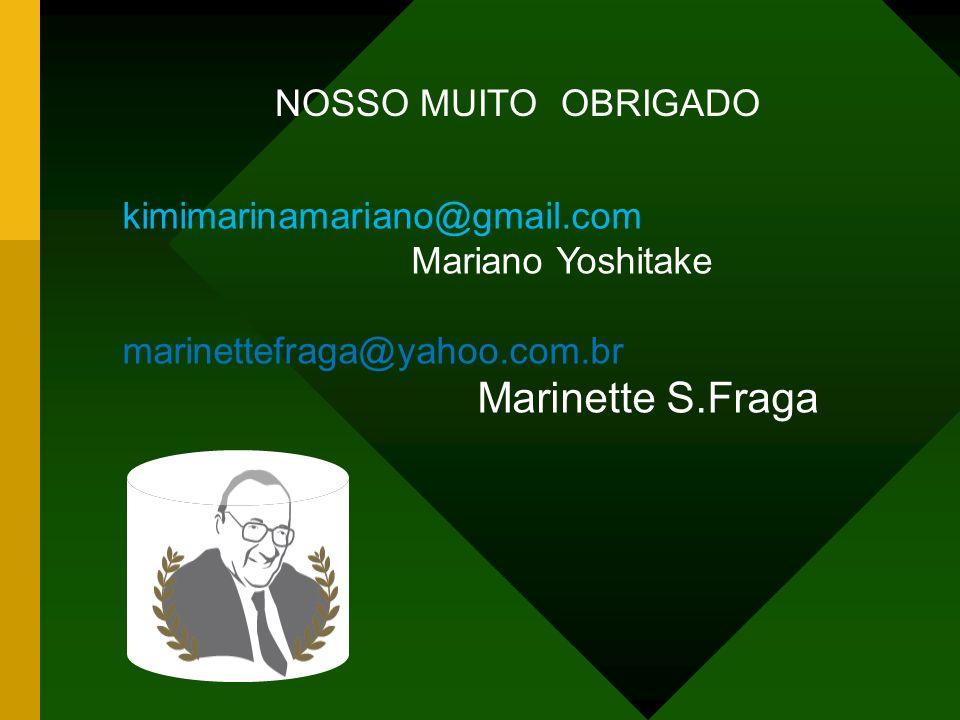 Marinette S.Fraga NOSSO MUITO OBRIGADO kimimarinamariano@gmail.com