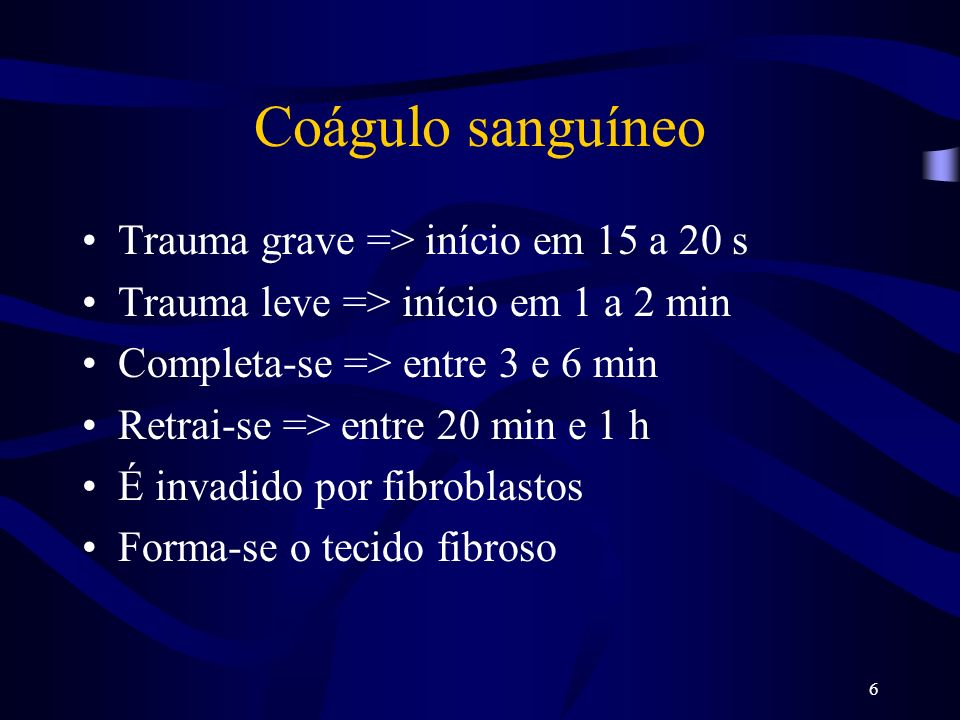 Coágulo sanguíneo Trauma grave => início em 15 a 20 s