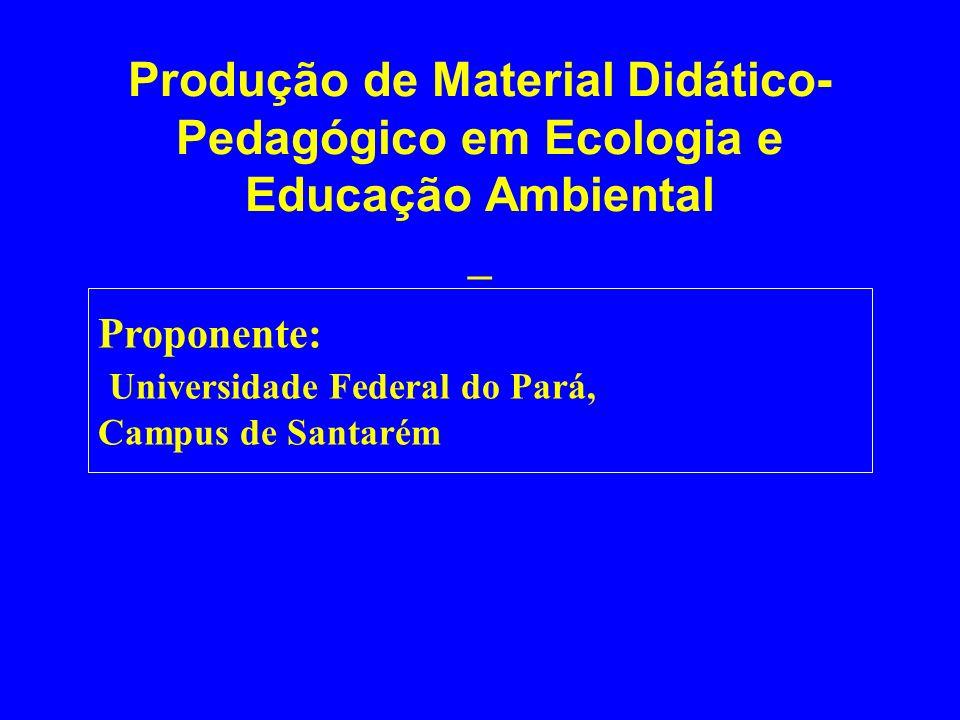 Produção de Material Didático-Pedagógico em Ecologia e Educação Ambiental _