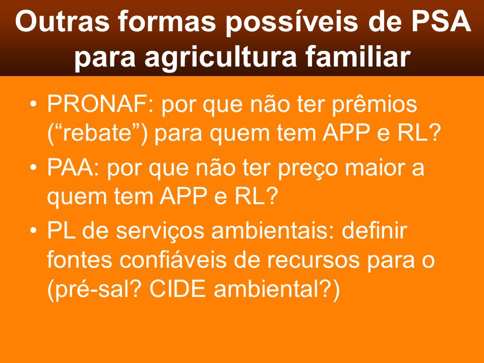 Outras formas possíveis de PSA para agricultura familiar