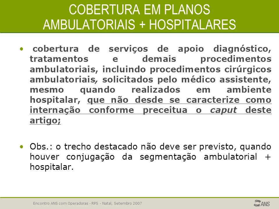 COBERTURA EM PLANOS AMBULATORIAIS + HOSPITALARES