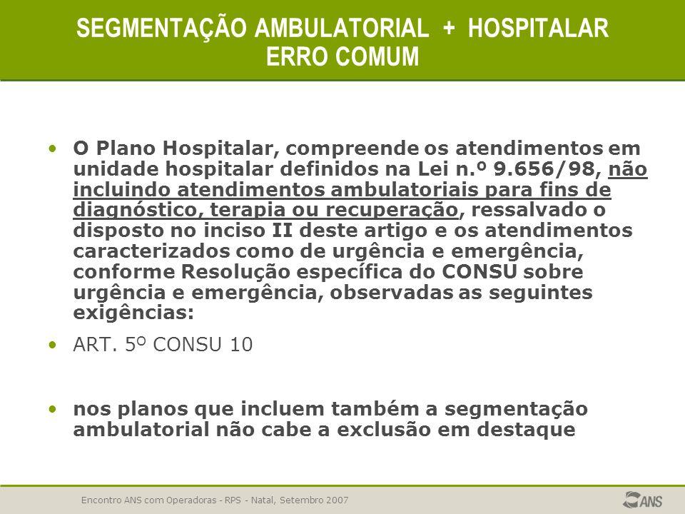 SEGMENTAÇÃO AMBULATORIAL + HOSPITALAR ERRO COMUM