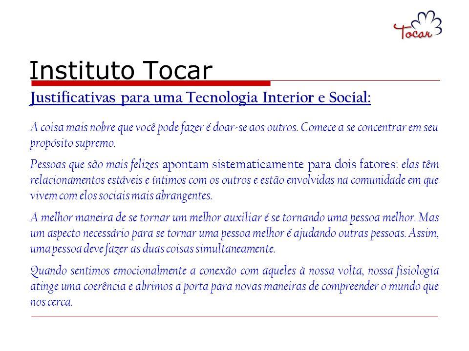 Instituto Tocar Justificativas para uma Tecnologia Interior e Social: