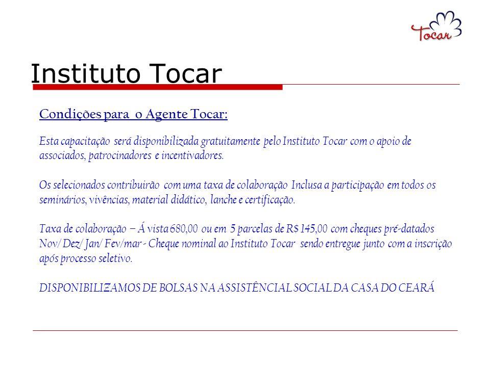 Instituto Tocar Condições para o Agente Tocar: