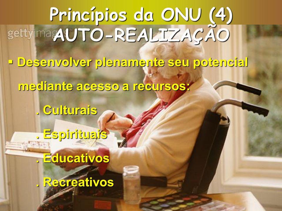 Princípios da ONU (4) AUTO-REALIZAÇÃO