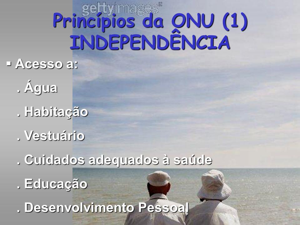 Princípios da ONU (1) INDEPENDÊNCIA