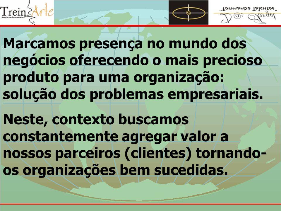 Marcamos presença no mundo dos negócios oferecendo o mais precioso produto para uma organização: solução dos problemas empresariais.