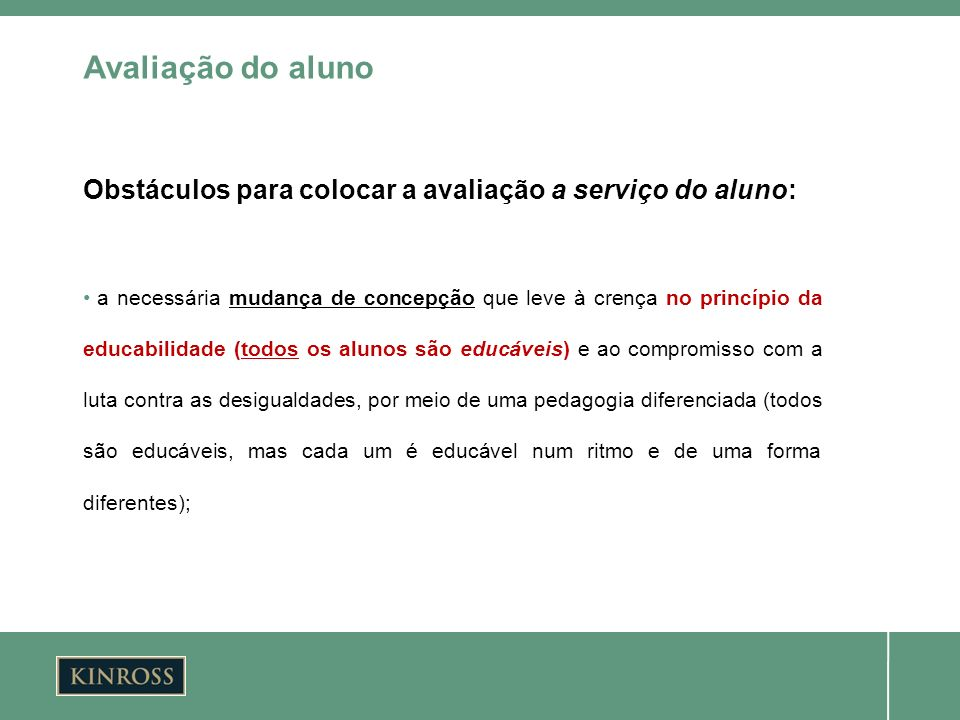Avaliação do alunoObstáculos para colocar a avaliação a serviço do aluno: