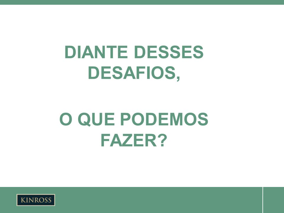 DIANTE DESSES DESAFIOS,