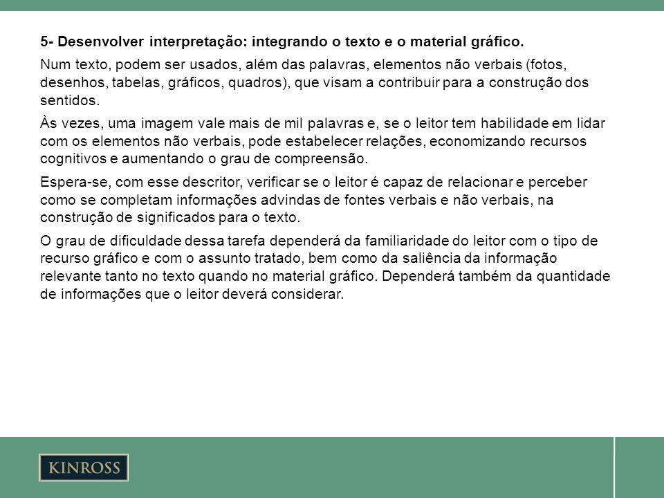 5- Desenvolver interpretação: integrando o texto e o material gráfico.