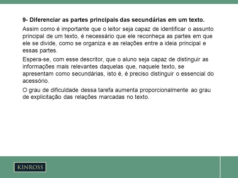 9- Diferenciar as partes principais das secundárias em um texto.