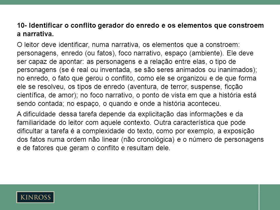 10- Identificar o conflito gerador do enredo e os elementos que constroem a narrativa.
