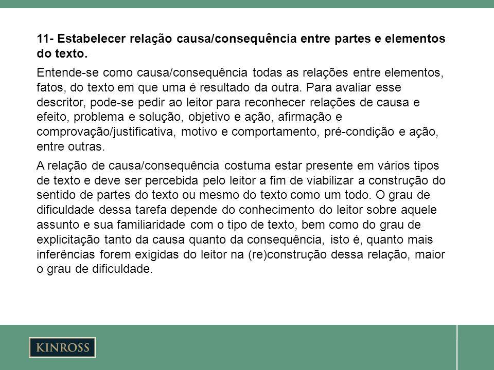 11- Estabelecer relação causa/consequência entre partes e elementos do texto.