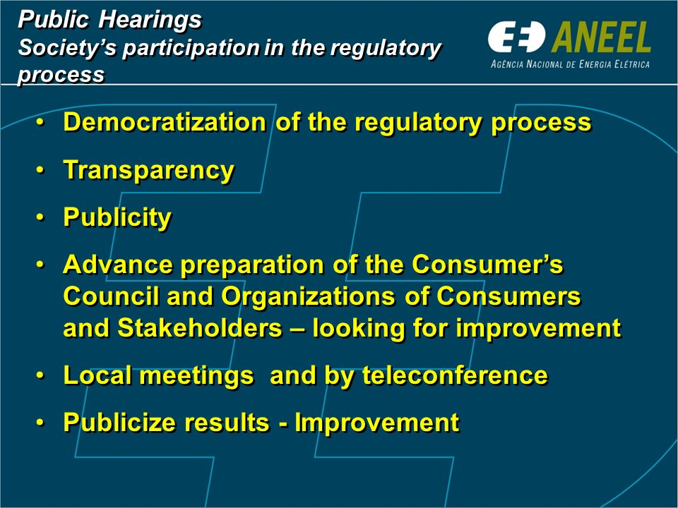 Democratization of the regulatory process Transparency Publicity