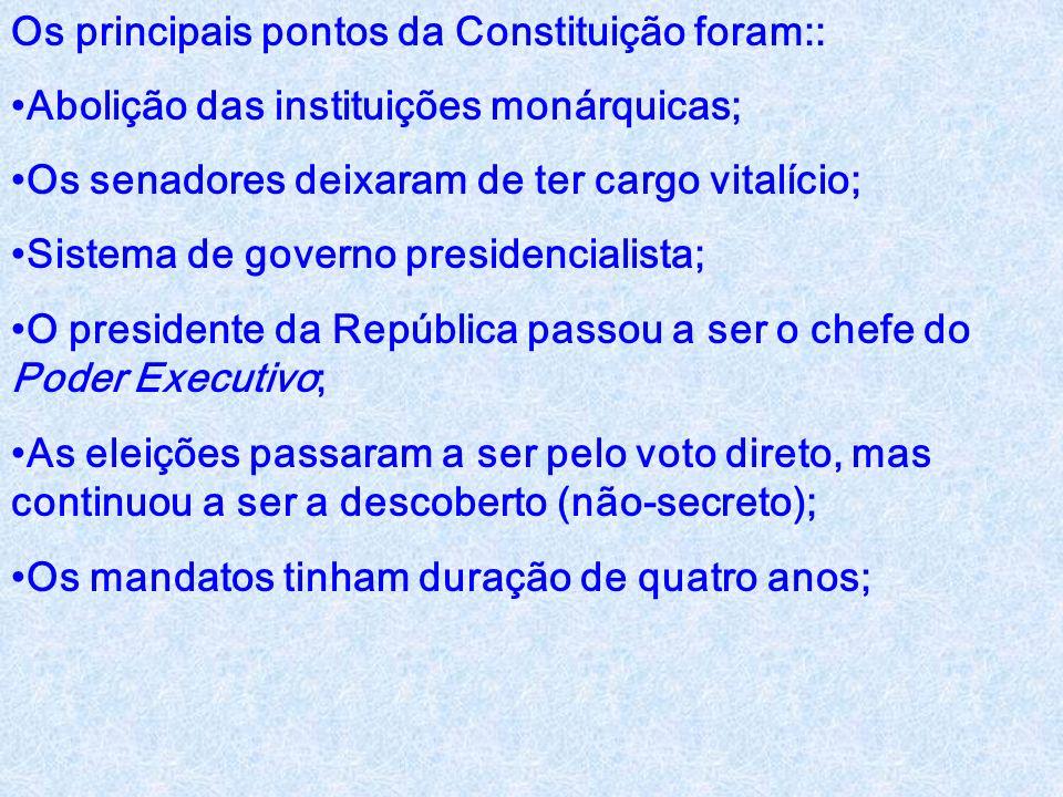 Os principais pontos da Constituição foram::