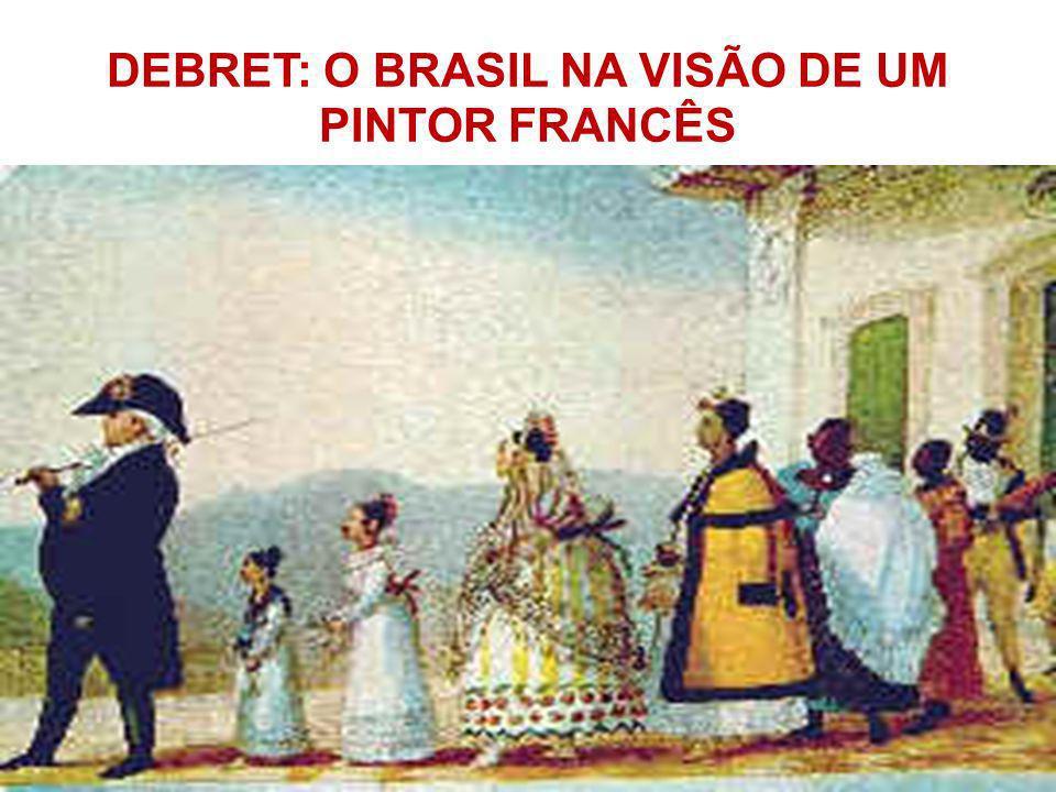 DEBRET: O BRASIL NA VISÃO DE UM PINTOR FRANCÊS