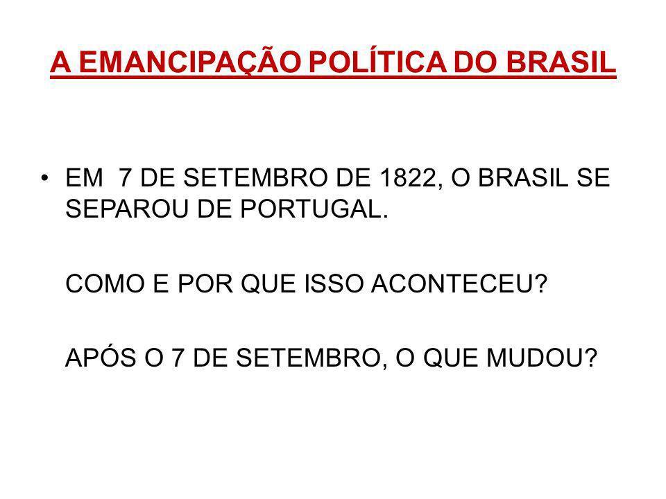 A EMANCIPAÇÃO POLÍTICA DO BRASIL