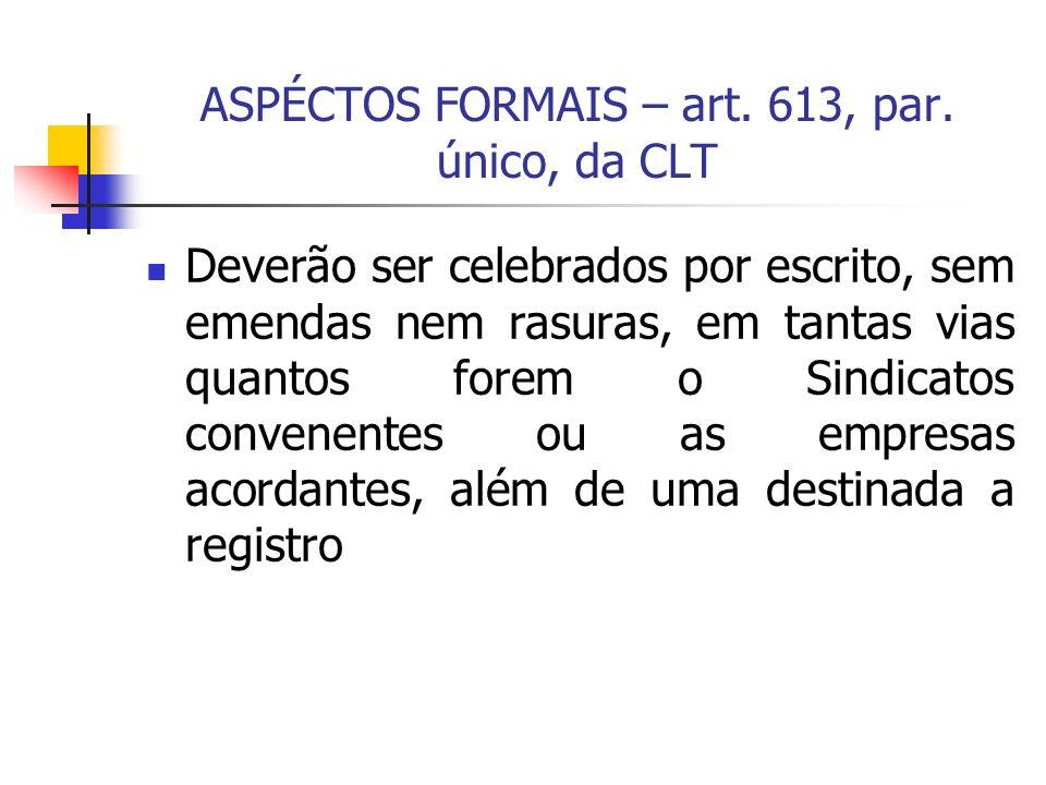 ASPÉCTOS FORMAIS – art. 613, par. único, da CLT