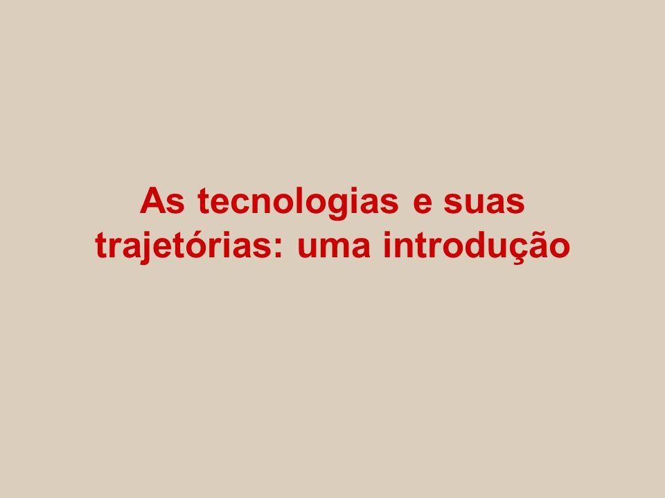As tecnologias e suas trajetórias: uma introdução
