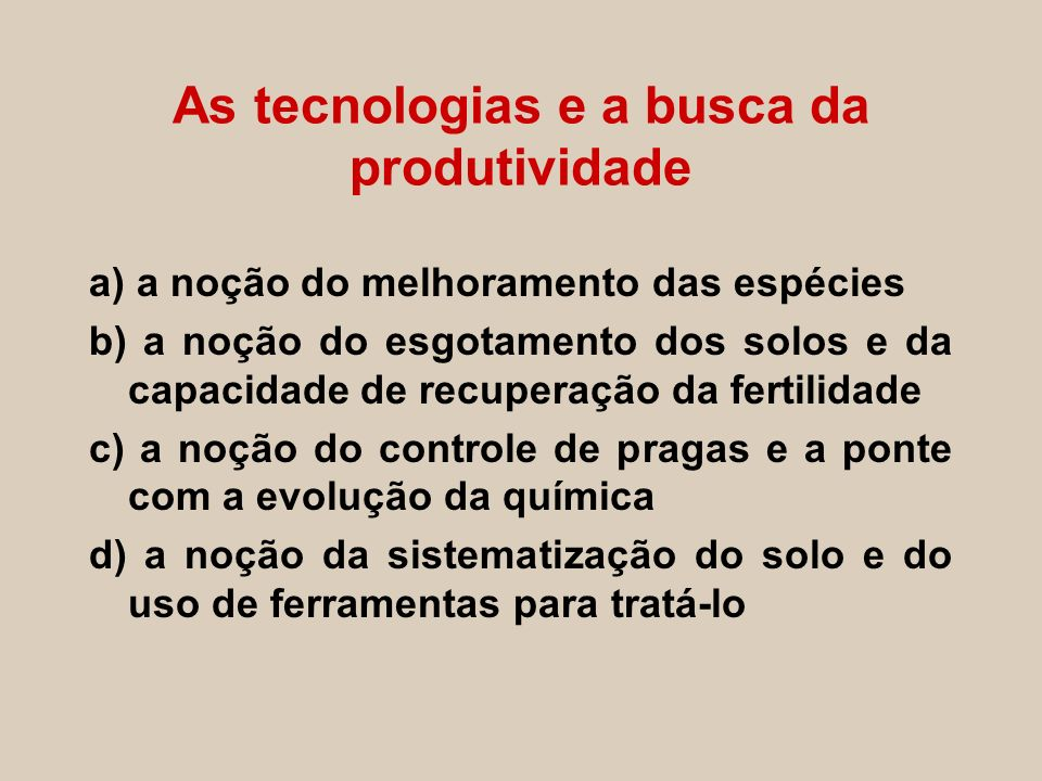 As tecnologias e a busca da produtividade
