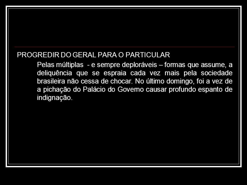 PROGREDIR DO GERAL PARA O PARTICULAR
