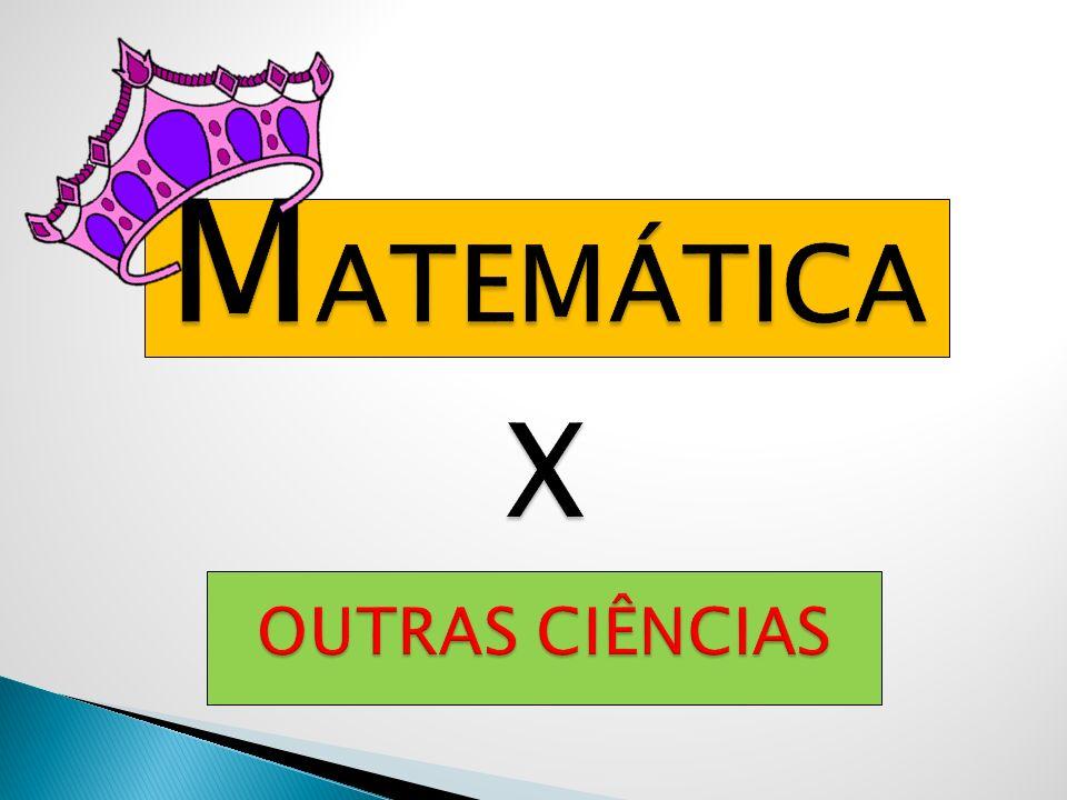 MATEMÁTICA X OUTRAS CIÊNCIAS
