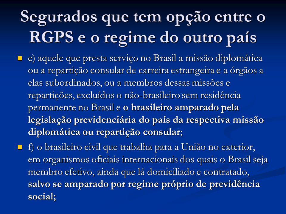 Segurados que tem opção entre o RGPS e o regime do outro país