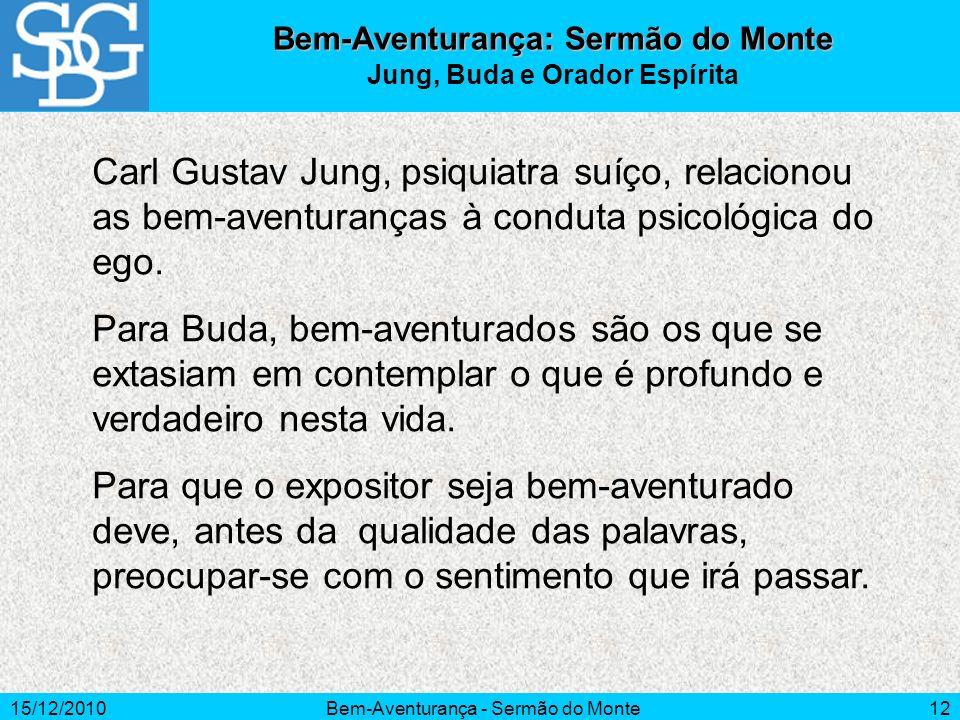 Bem-Aventurança: Sermão do Monte Jung, Buda e Orador Espírita