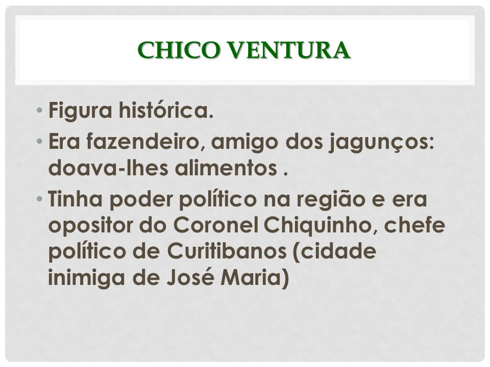 Chico Ventura Figura histórica.