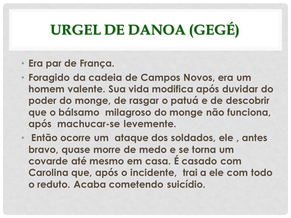Urgel de Danoa (Gegé) Era par de França.
