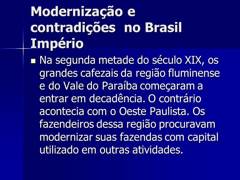 Modernização e contradições no Brasil Império