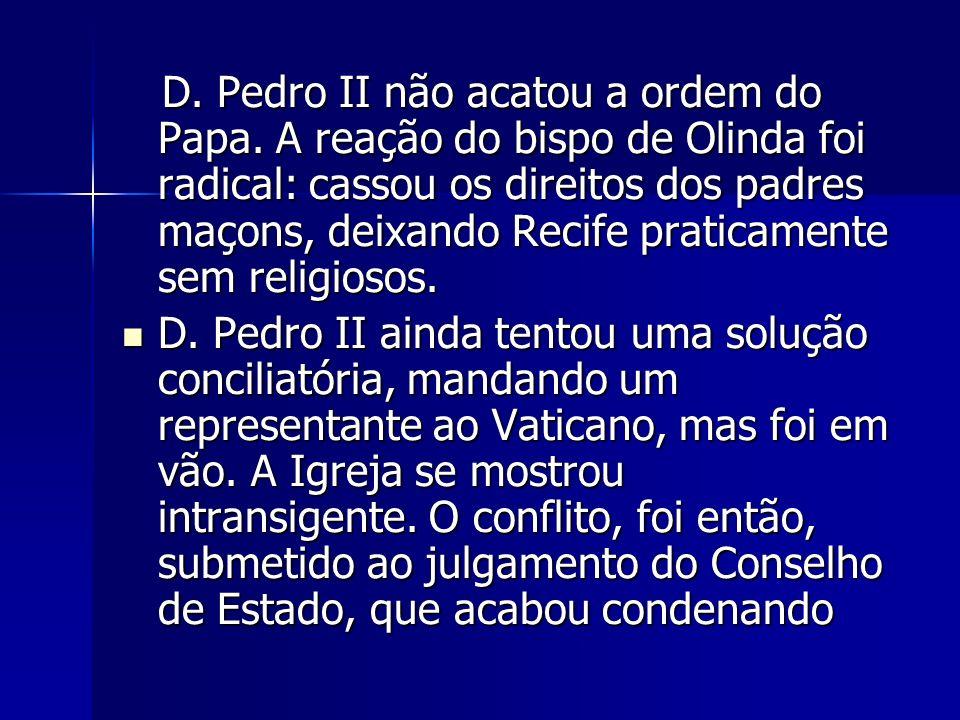 D. Pedro II não acatou a ordem do Papa