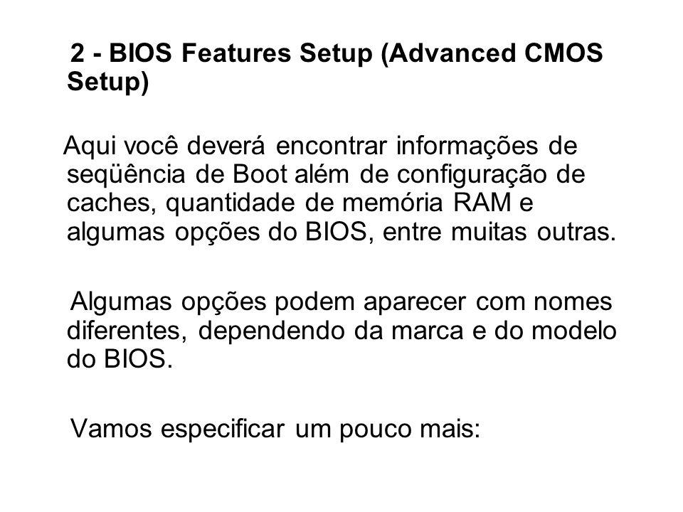 2 - BIOS Features Setup (Advanced CMOS Setup)