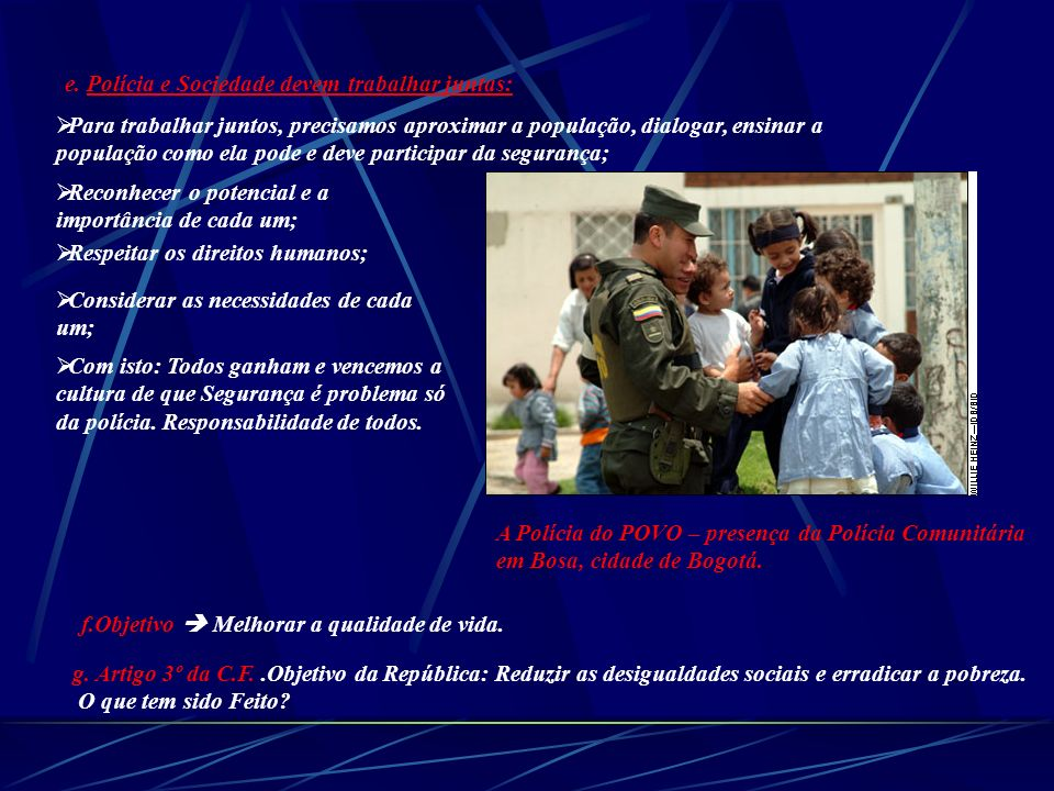 e. Polícia e Sociedade devem trabalhar juntas: