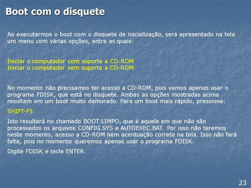 Boot com o disqueteAo executarmos o boot com o disquete de inicialização, será apresentado na tela um menu com várias opções, entre as quais: