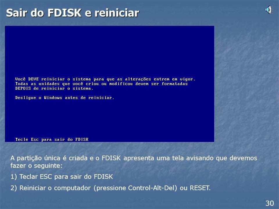 Sair do FDISK e reiniciar