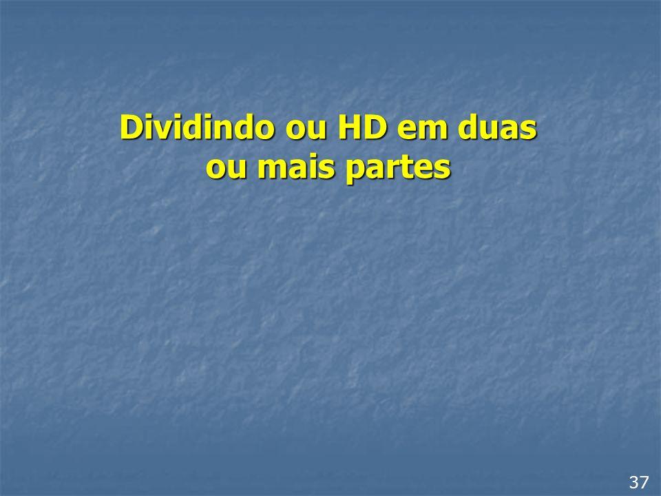 Dividindo ou HD em duas ou mais partes