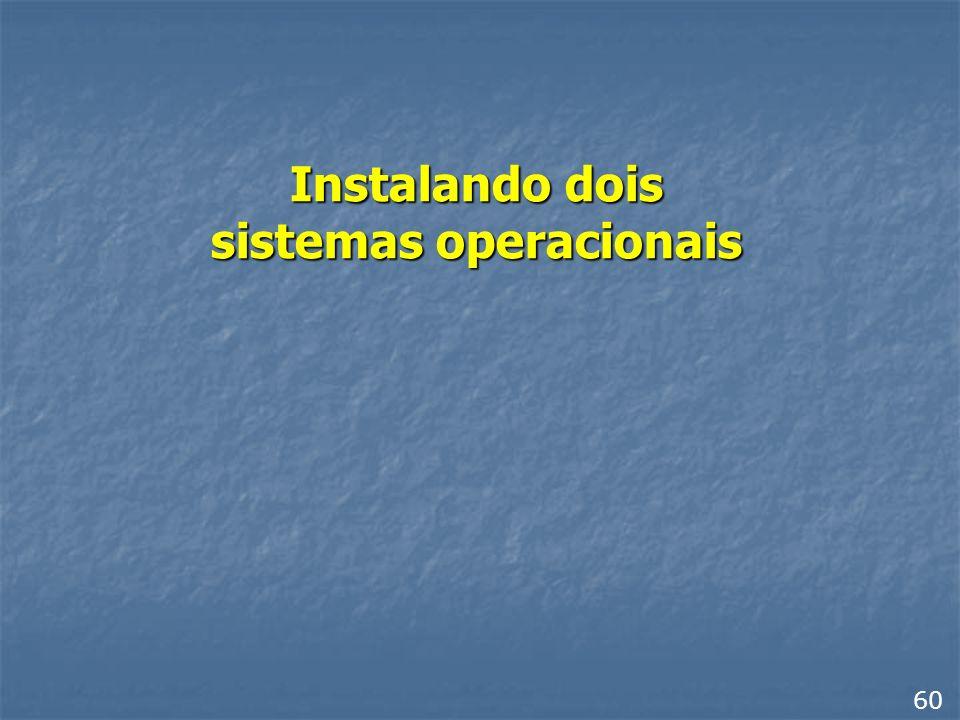 Instalando dois sistemas operacionais