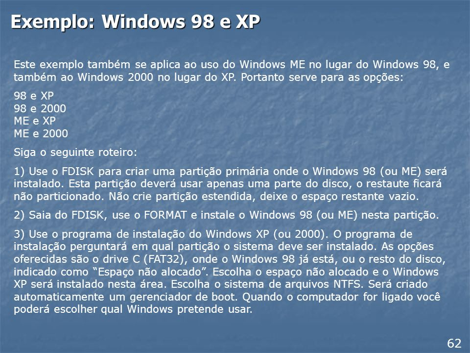 Exemplo: Windows 98 e XP