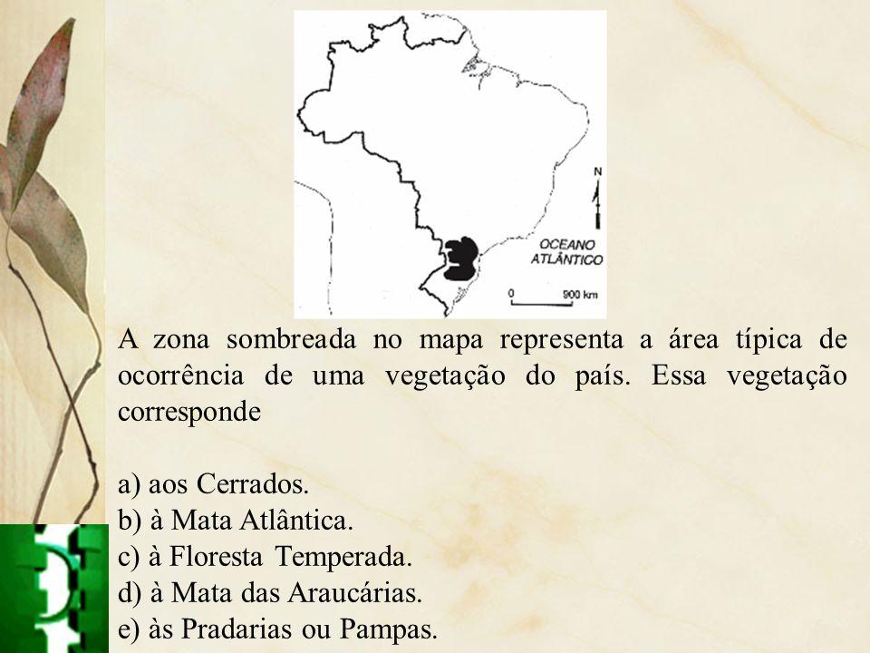 A zona sombreada no mapa representa a área típica de ocorrência de uma vegetação do país. Essa vegetação corresponde