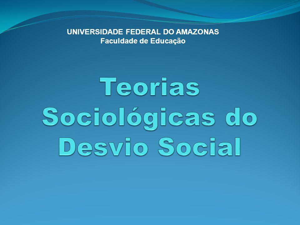 Teorias Sociológicas do Desvio Social