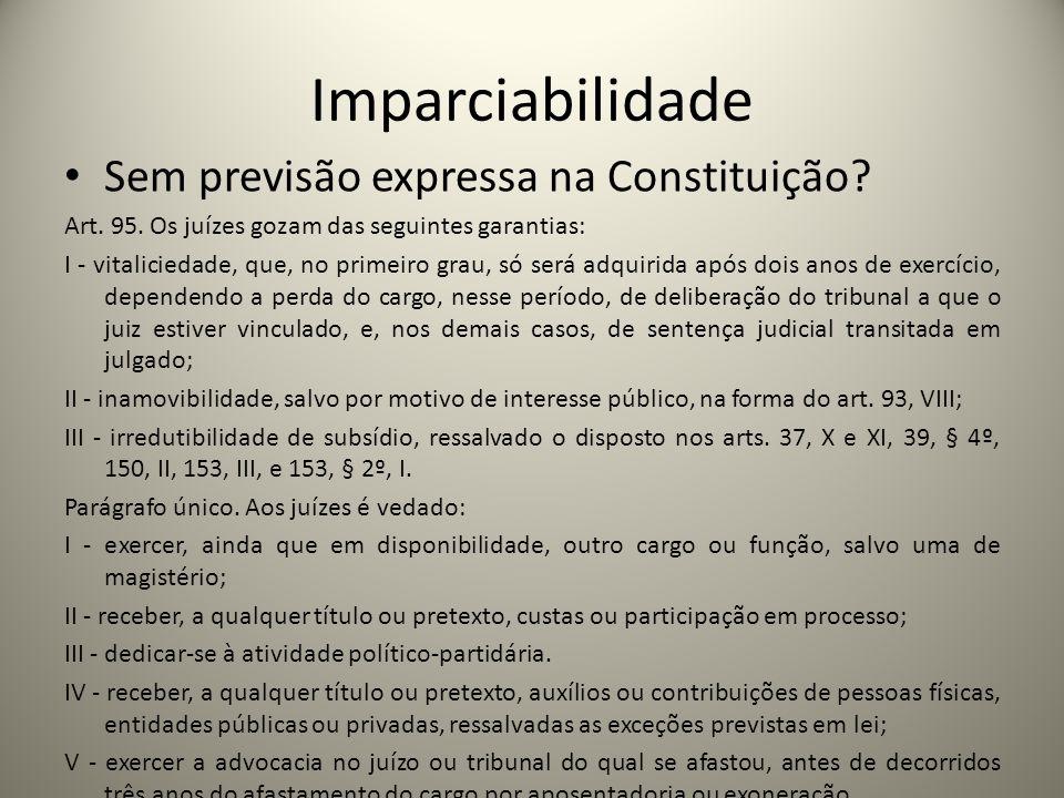 Imparciabilidade Sem previsão expressa na Constituição