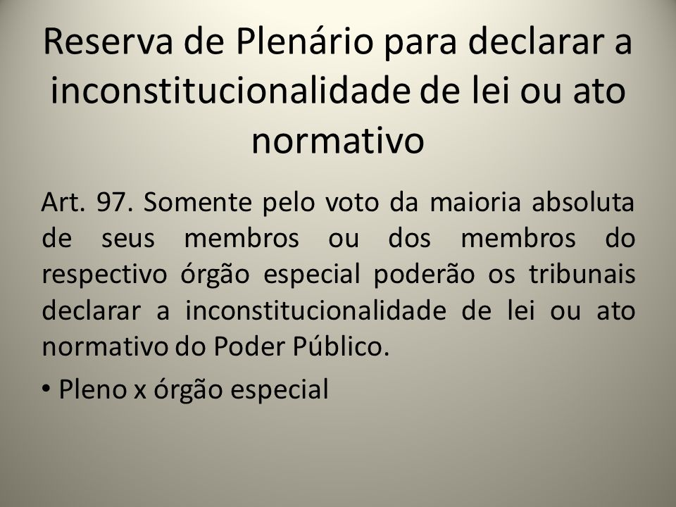 Reserva de Plenário para declarar a inconstitucionalidade de lei ou ato normativo