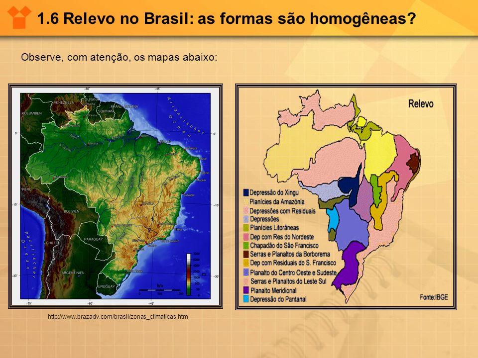1.6 Relevo no Brasil: as formas são homogêneas
