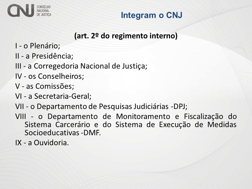 (art. 2º do regimento interno)