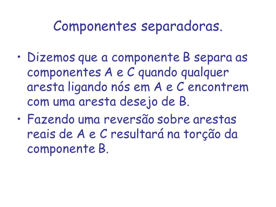 Componentes separadoras.
