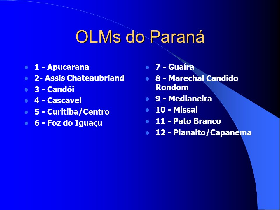 OLMs do Paraná 1 - Apucarana 2- Assis Chateaubriand 3 - Candói