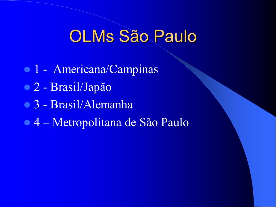 OLMs São Paulo 1 - Americana/Campinas 2 - Brasil/Japão
