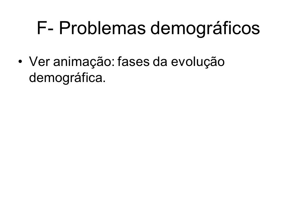 F- Problemas demográficos