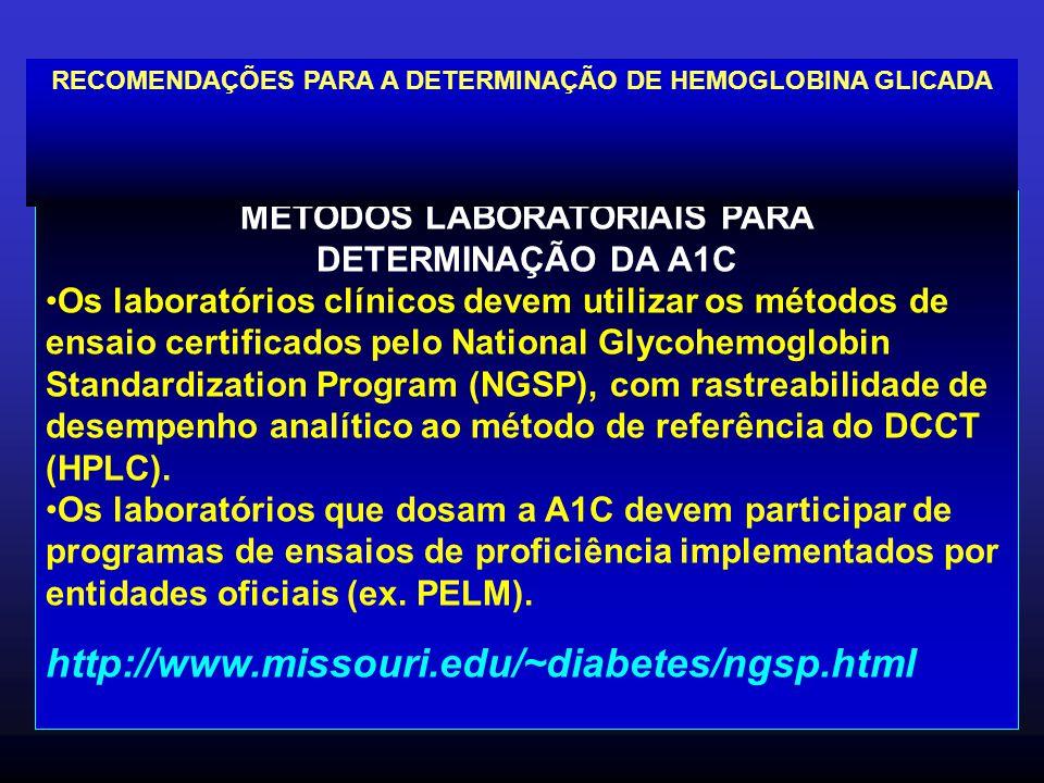 http://www.missouri.edu/~diabetes/ngsp.html MÉTODOS LABORATORIAIS PARA